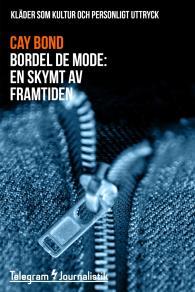 Cover for Bordel de mode - Kläder som kultur och personligt uttryck: En skymt av framtiden