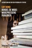 Omslagsbild för Bordel de mode - Kläder som kultur och personligt uttryck: Modepressens pionjärer