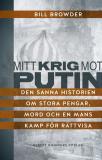 Bokomslag för Mitt krig mot Putin : Den sanna historien om stora pengar, mord och en mans kamp för rättvisa