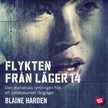 Cover for Flykten från läger 14 : den dramatiska rymningen från ett nordkoreanskt fångläger