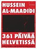 Cover for 361 päivää helvetissä - Irakilaistoimittajan tie läpi Abu Ghraibin ja muiden vankiloiden