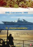 Omslagsbild för HMS Carlskrona 2001 : En långsällskapsresa