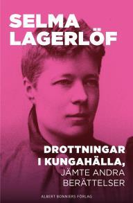 Cover for Drottningar i Kungahälla, jämte andra berättelser