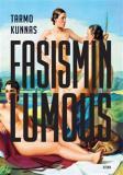 Cover for Fasismin lumous - Eurooppalainen älymystö Mussolinin ja Hitlerin politiikan tukijana