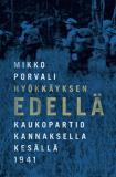 Cover for Hyökkäyksen edellä - Kaukopartio Kannaksella kesällä 1941