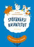 Cover for Syötäväksi kasvatetut - Miten ruokasi eli elämänsä