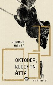 Cover for Oktober, klockan åtta : Berättelser
