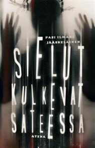 Cover for Sielut kulkevat sateessa