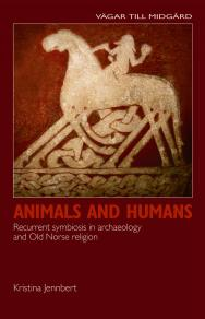 Cover for Animals and Humans: Recurrent symbiosis in archaeology and Old Norse religion