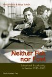 Cover for Neither Fish nor Fowl: Educational Broadcasting in Sweden 1930-2000