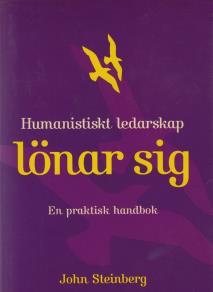 Omslagsbild för Humanistiskt ledarskap lönar sig