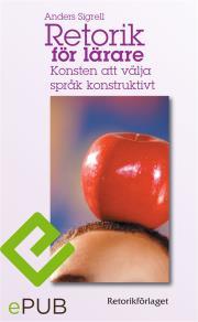 Omslagsbild för Retorik för lärare: Konsten att välja språk konstruktivt