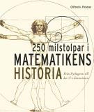 Omslagsbild för 250 milstolpar i matematikens historia från Pythagoras till 57:e dimensionen