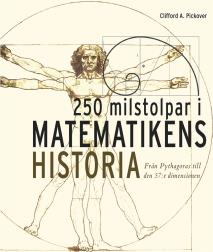 Cover for 250 milstolpar i matematikens historia från Pythagoras till 57:e dimensionen