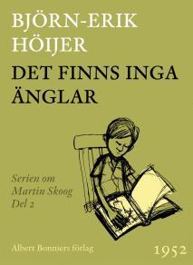 Cover for Det finns inga änglar : Andra boken om Martin
