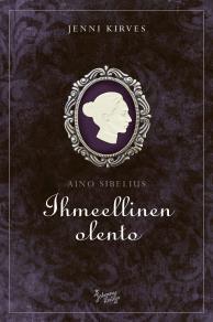 Cover for Aino Sibelius - Ihmeellinen olento