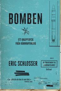 Cover for Bomben : Ett knapptryck från kärnvapenkrig