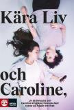 Bokomslag för Kära Liv och Caroline: Liv Strömquist och Caroline Ringskog Ferrada-Noli svarar på frågor från sina lyssnare