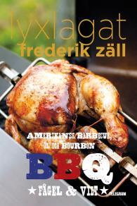 Omslagsbild för Lyxlagat: BBQ - Amerikansk barbecue, öl och bourbon: Fågel och vilt