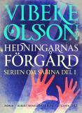 Bokomslag för Hedningarnas förgård : Berättelse