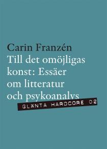 Cover for Till det omöjligas konst - Essäer om litteratur och psykoanalys