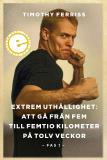 Bokomslag för Extrem uthållighet I: Att gå från fem till femtio kilometer på tolv veckor