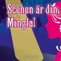 Cover for Mingla 1: Scenen är din Mingla!