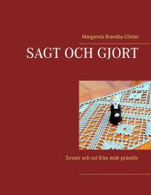 Cover for Sagt och gjort: Texter och tal från mitt prästliv