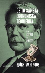 Omslagsbild för De tio sämsta ekonomiska teorierna : från Keynes till Piketty