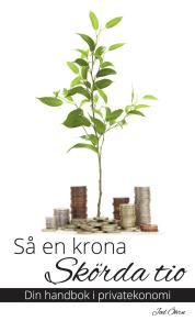 Omslagsbild för Så en krona, skörda tio - Din handbok i privatekonomi