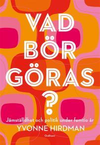 Cover for Vad bör göras? : Jämställdhet och politik under femtio år