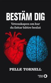 Cover for Bestäm dig : Vetenskapen om hur du fattar bättre beslut