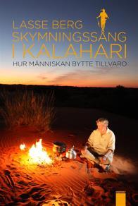 Omslagsbild för Skymningssång i Kalahari : Hur människan bytte tillvaro