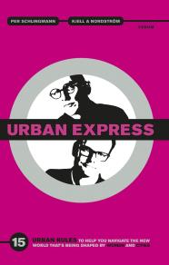 Omslagsbild för Urban Express  : 15 urban rules to help you navigate the new world that's being shaped by women and cities
