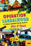 Omslagsbild för Operation Sandalwood : Ett dödligt uppdrag för Mr. Majestic