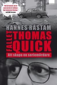 Cover for Fallet Thomas Quick : Att skapa en seriemördare