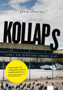 Cover for Kollaps : Livet vid civilisationens slut
