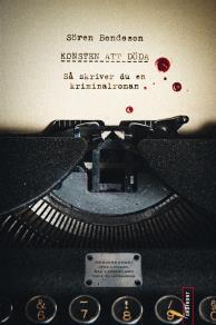 Cover for Konsten att döda : Så skriver du en kriminalroman