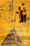 Cover for Den goda viljan: Kvinnliga missionärer och koloniala möten i Tunisien och västra Jämtland