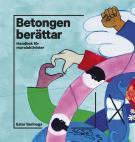 Omslagsbild för Betongen berättar : Handbok för muralaktivister
