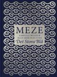 Bokomslag för Meze - Det stora blå. 50 läckra Meze-recept från östra Medelhavet