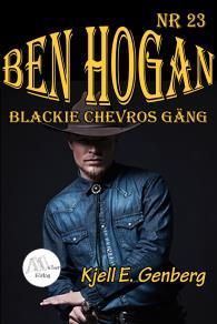 Omslagsbild för Ben Hogan - Nr 23 - Blackie Chevros gäng