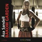 Cover for Bakom garden - ett boxarliv i tio ronder