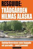 Omslagsbild för Hilmas Alaska - guidebok om guldgräverskan och trädgården av cement