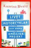 Bokomslag för Livet, motorcyklar och andra omöjliga projekt