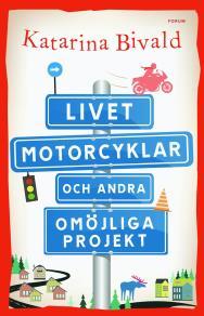 Omslagsbild för Livet, motorcyklar och andra omöjliga projekt