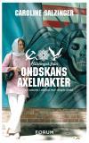 Cover for Hälsningar från ondskans axelmakter : Vardag och vansinne i världens mest stängda länder