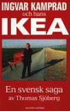 Bokomslag för Ingvar Kamprad och hans IKEA : En svensk saga