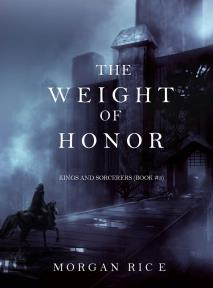 Omslagsbild för The Weight of Honor (Kings and Sorcerers--Book 3)