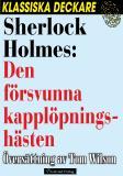 Omslagsbild för Sherlock Holmes: Den försvunna kapplöpningshästen